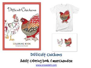 Difficult Chickens Merchandise
